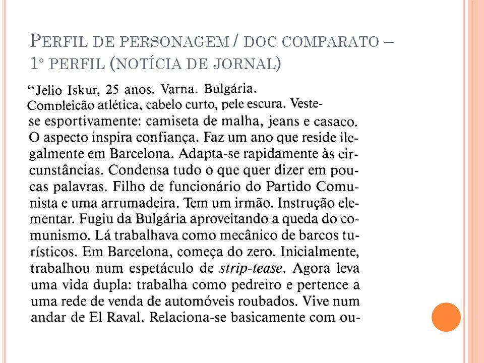 P ERFIL DE PERSONAGEM / DOC COMPARATO – 1 º PERFIL ( NOTÍCIA DE JORNAL )