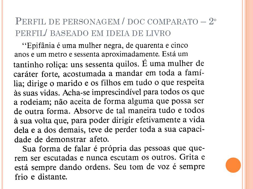 P ERFIL DE PERSONAGEM / DOC COMPARATO – 2 º PERFIL / BASEADO EM IDEIA DE LIVRO
