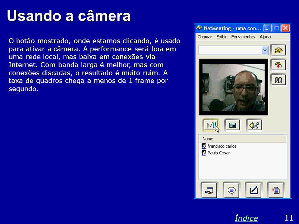 Usando a câmera O botão mostrado, onde estamos clicando, é usado para ativar a câmera.