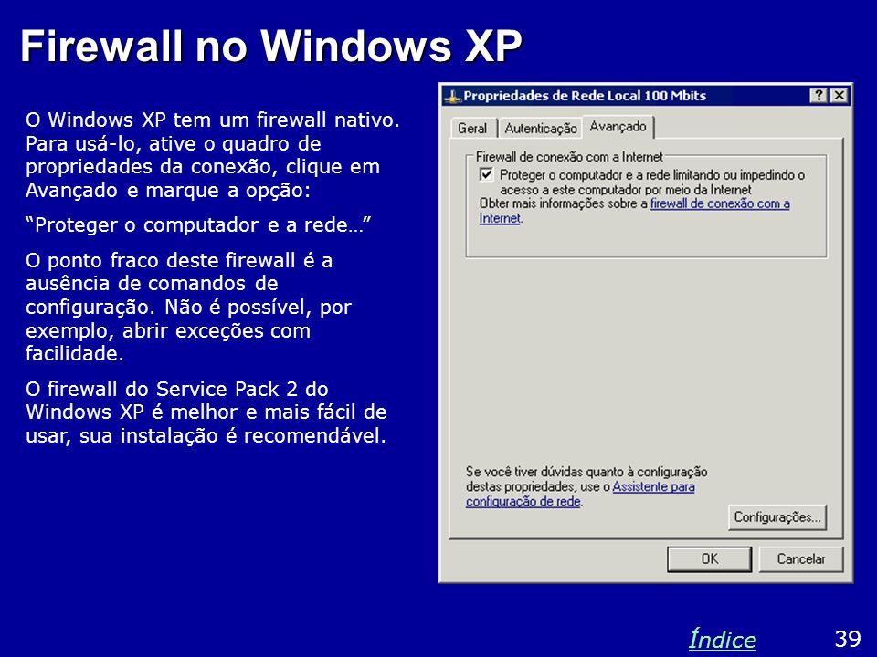 Firewall no Windows XP O Windows XP tem um firewall nativo.