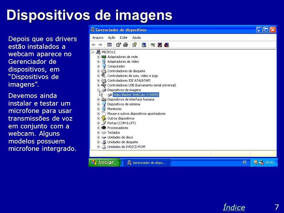 Dispositivos de imagens Depois que os drivers estão instalados a webcam aparece no Gerenciador de dispositivos, em Dispositivos de imagens .