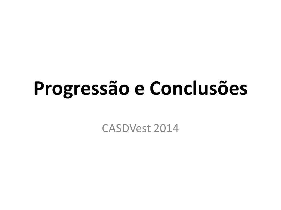 Progressão e Conclusões CASDVest 2014