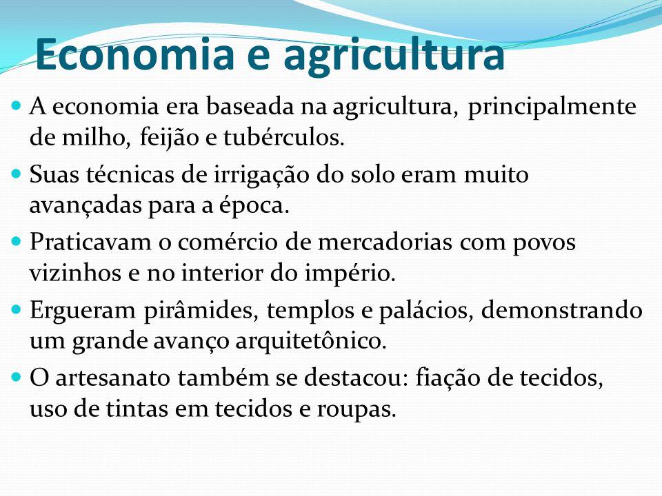 Economia e agricultura A economia era baseada na agricultura, principalmente de milho, feijão e tubérculos.