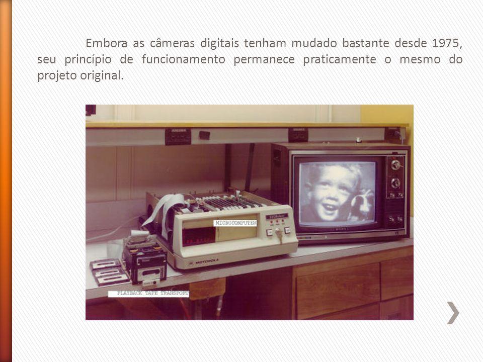 Embora as câmeras digitais tenham mudado bastante desde 1975, seu princípio de funcionamento permanece praticamente o mesmo do projeto original.