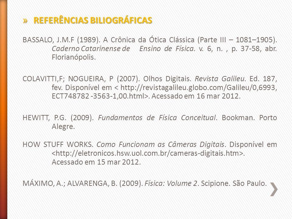 BASSALO, J.M.F (1989). A Crônica da Ótica Clássica (Parte III – 1081–1905).