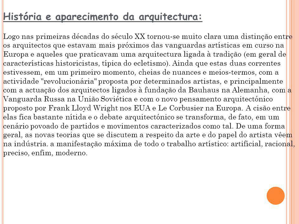 História e aparecimento da arquitectura: Logo nas primeiras décadas do século XX tornou-se muito clara uma distinção entre os arquitectos que estavam