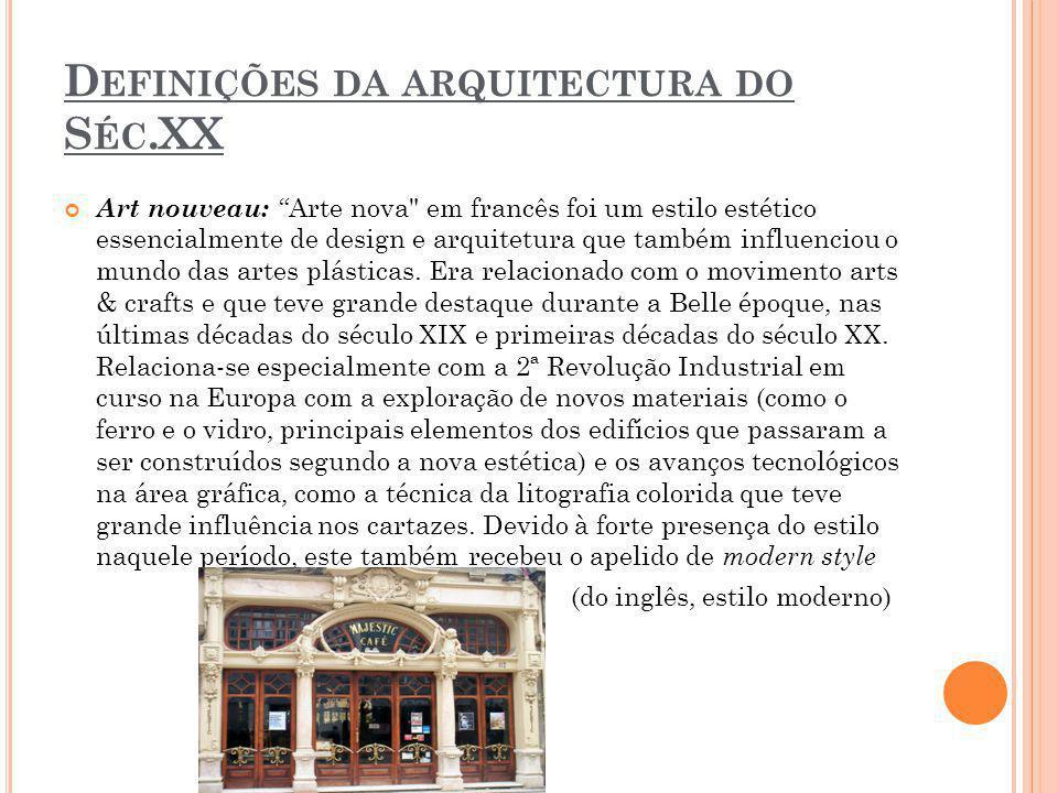 """D EFINIÇÕES DA ARQUITECTURA DO S ÉC.XX Art nouveau: """"Arte nova"""