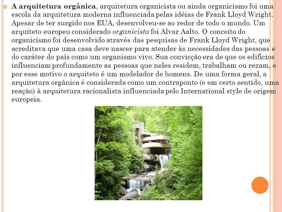 A arquitetura orgânica, arquitetura organicista ou ainda organicismo foi uma escola da arquitetura moderna influenciada pelas idéias de Frank Lloyd Wr