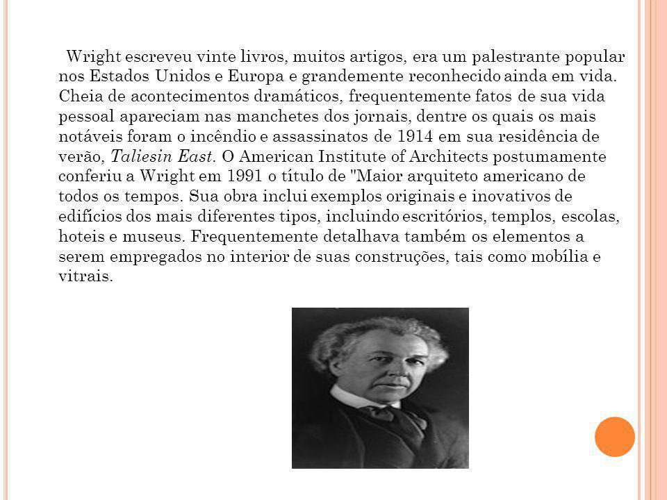 Wright escreveu vinte livros, muitos artigos, era um palestrante popular nos Estados Unidos e Europa e grandemente reconhecido ainda em vida. Cheia de