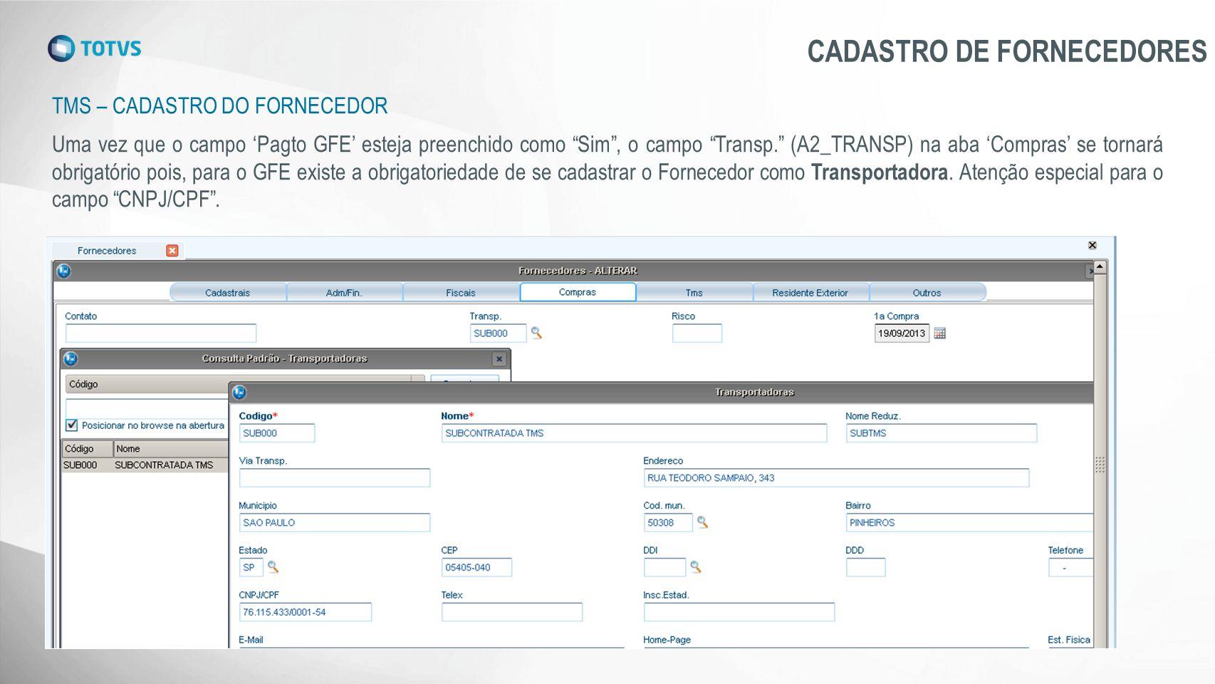"""TMS – CADASTRO DO FORNECEDOR CADASTRO DE FORNECEDORES Uma vez que o campo 'Pagto GFE' esteja preenchido como """"Sim"""", o campo """"Transp."""" (A2_TRANSP) na a"""