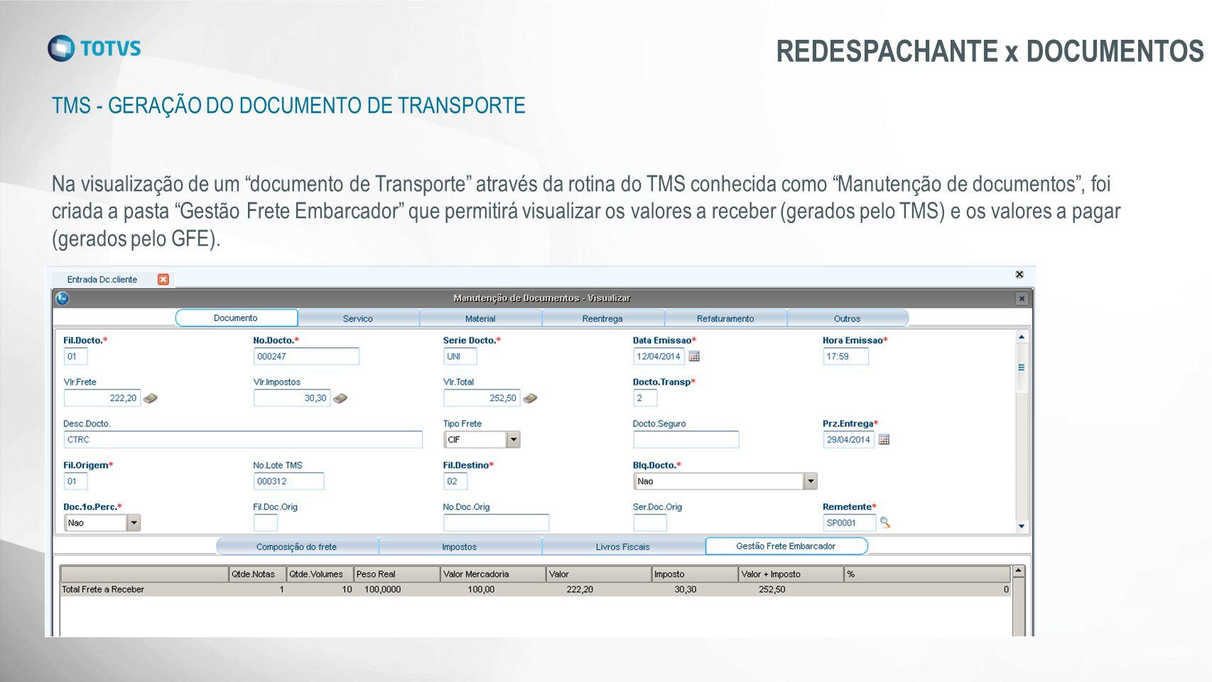 """TMS - GERAÇÃO DO DOCUMENTO DE TRANSPORTE REDESPACHANTE x DOCUMENTOS Na visualização de um """"documento de Transporte"""" através da rotina do TMS conhecida"""