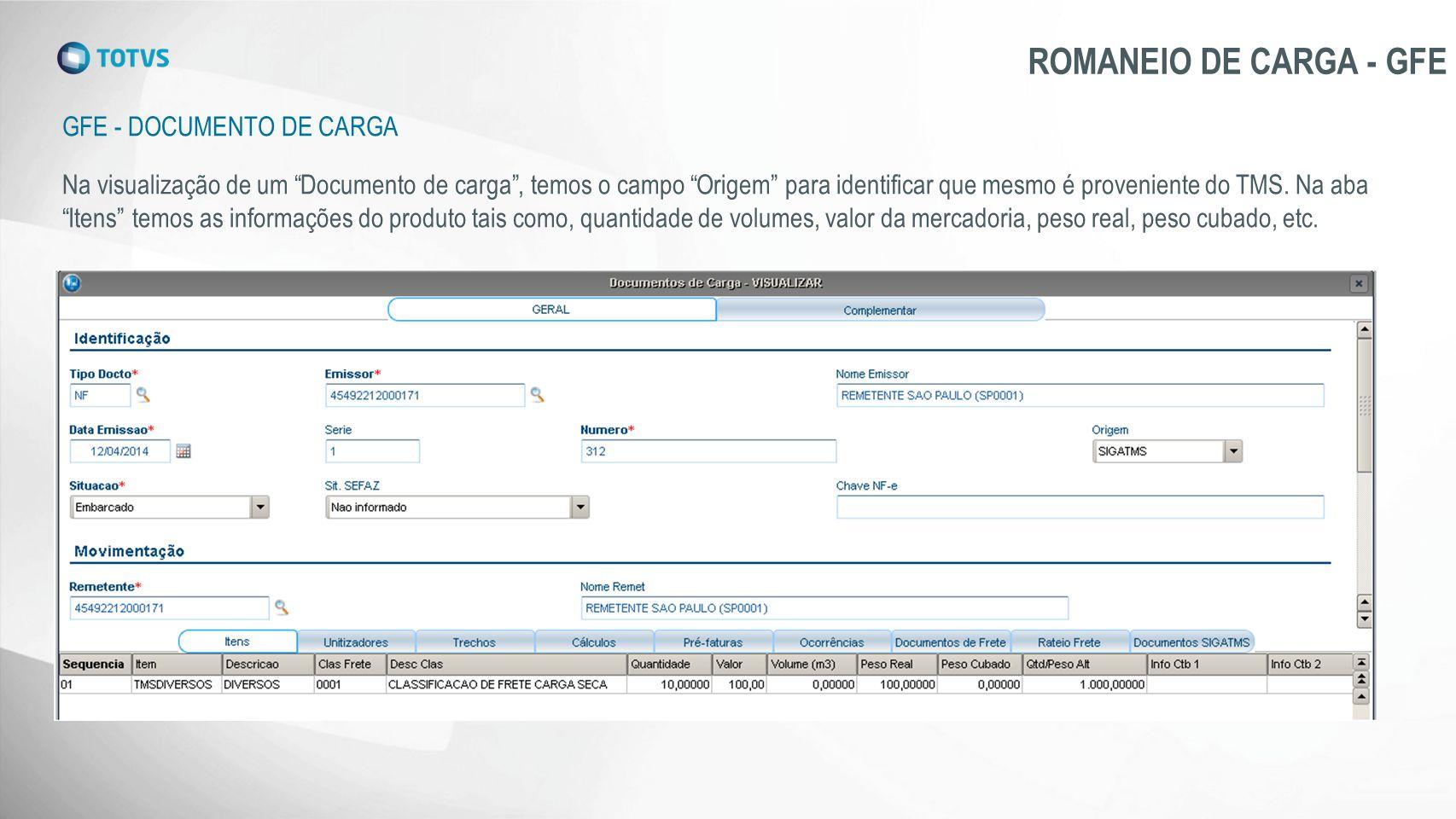 """GFE - DOCUMENTO DE CARGA ROMANEIO DE CARGA - GFE Na visualização de um """"Documento de carga"""", temos o campo """"Origem"""" para identificar que mesmo é prove"""