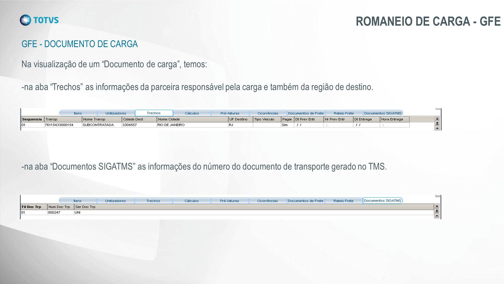 """GFE - DOCUMENTO DE CARGA ROMANEIO DE CARGA - GFE Na visualização de um """"Documento de carga"""", temos: -na aba """"Trechos"""" as informações da parceira respo"""