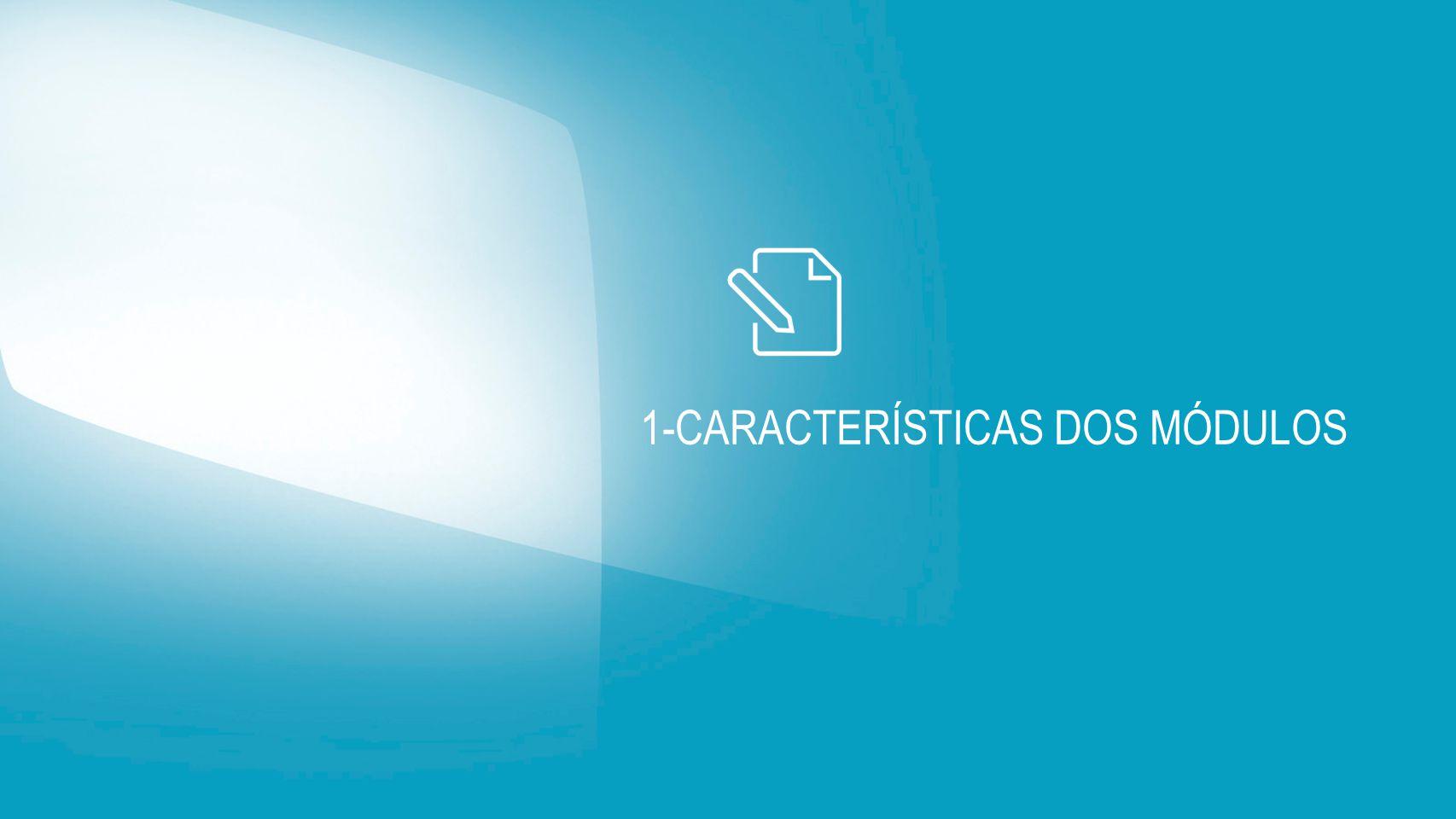1-CARACTERÍSTICAS DOS MÓDULOS