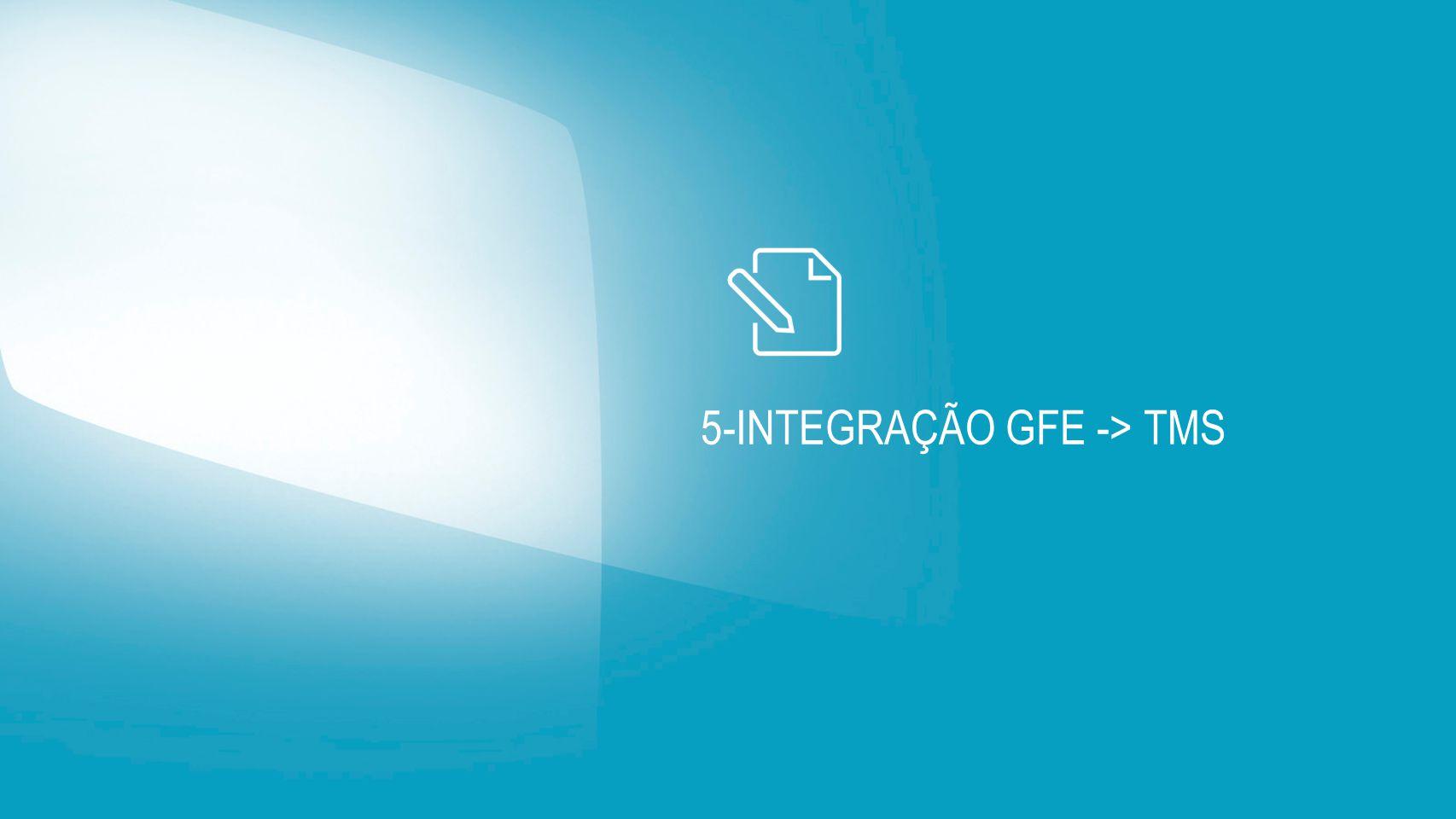 5-INTEGRAÇÃO GFE -> TMS