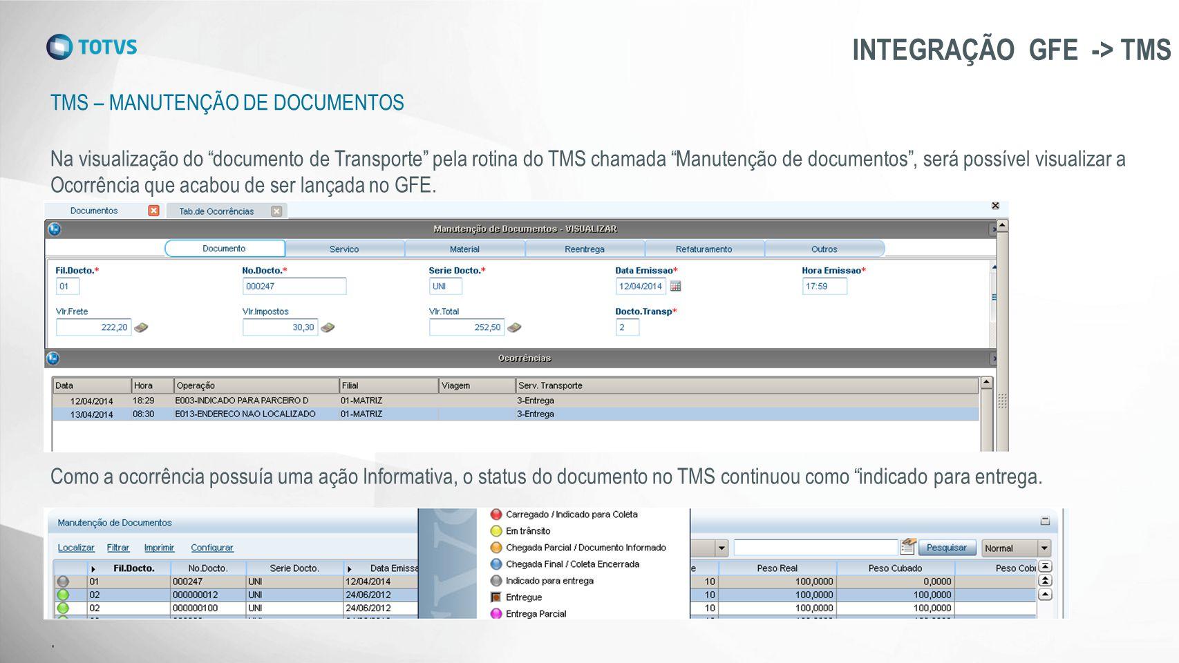"""TMS – MANUTENÇÃO DE DOCUMENTOS INTEGRAÇÃO GFE -> TMS Na visualização do """"documento de Transporte"""" pela rotina do TMS chamada """"Manutenção de documentos"""