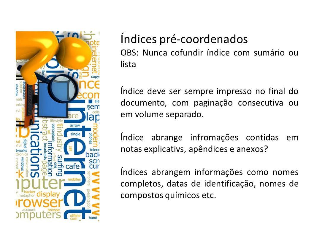 Índices pré-coordenados Cabeçalho – palavra ou símbolo que determina a entrada.