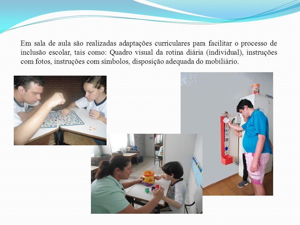 Em sala de aula são realizadas adaptações curriculares para facilitar o processo de inclusão escolar, tais como: Quadro visual da rotina diária (indiv