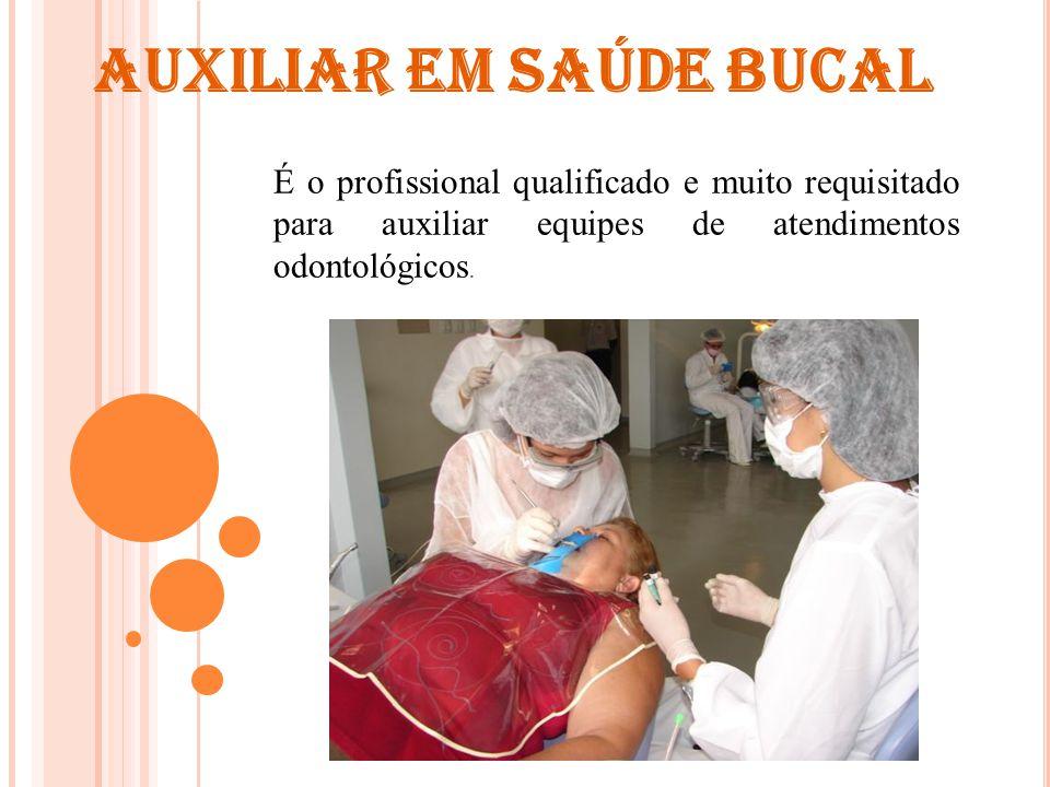 AUXILIAR EM SAÚDE BUCAL Promover o isolamento do campo operatório, manipular materiais do uso odontológico;