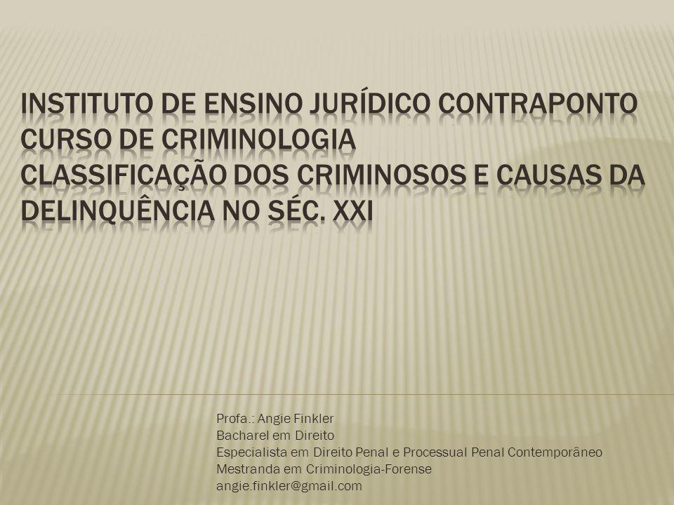  Grande mérito: exame do homem criminoso. Grande erro: estigmas de caracterização do criminoso.