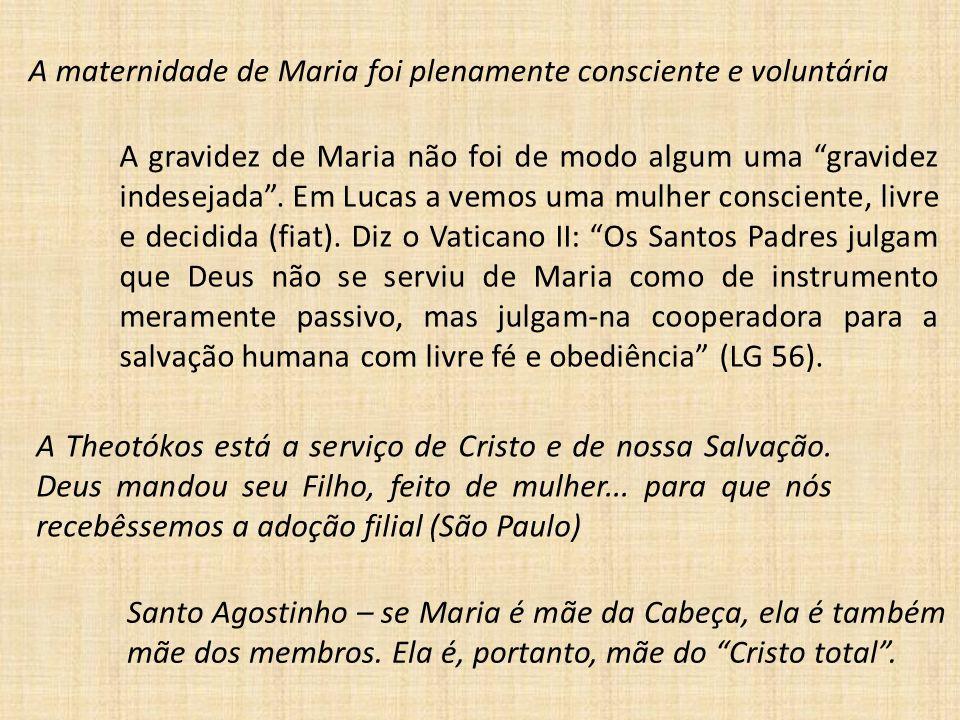 A maternidade de Maria foi plenamente consciente e voluntária A gravidez de Maria não foi de modo algum uma gravidez indesejada .