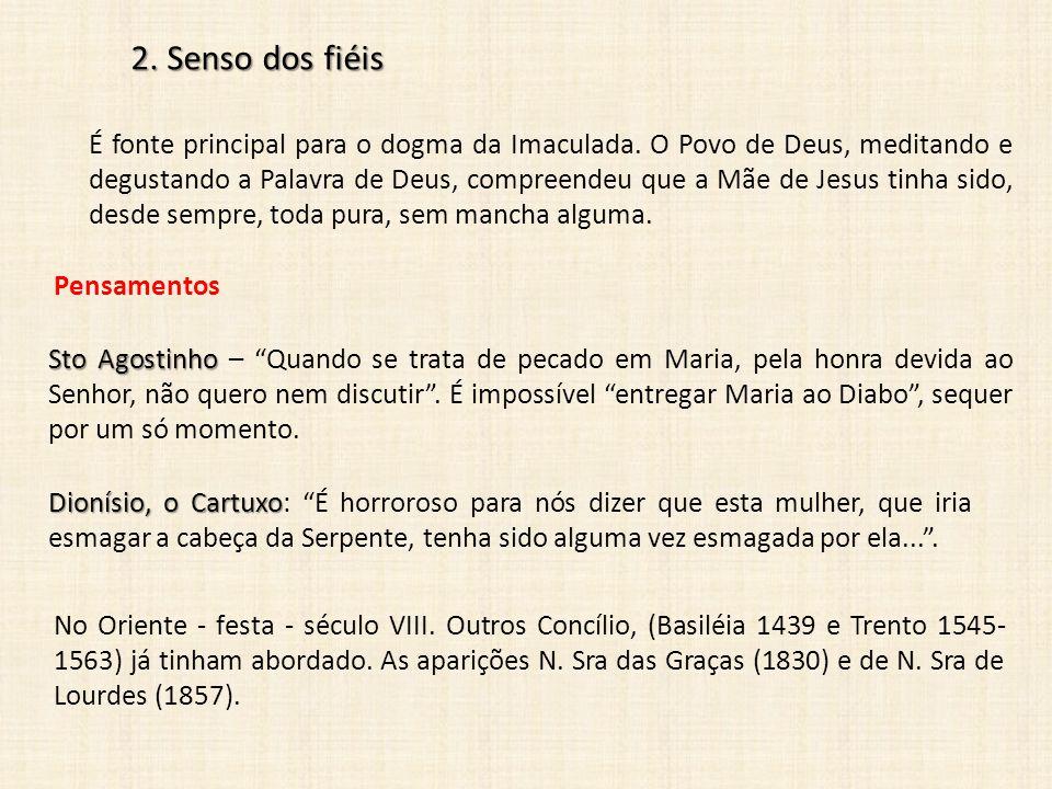 2.Senso dos fiéis É fonte principal para o dogma da Imaculada.