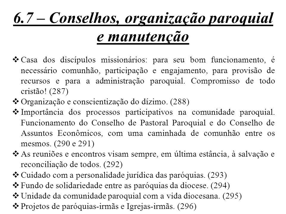  Casa dos discípulos missionários: para seu bom funcionamento, é necessário comunhão, participação e engajamento, para provisão de recursos e para a