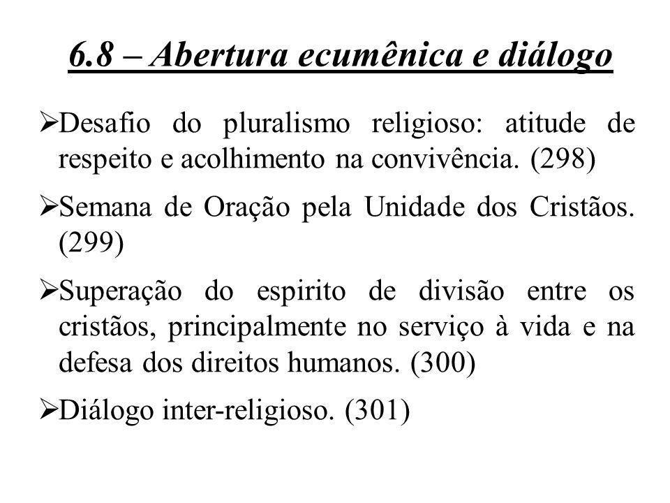  Desafio do pluralismo religioso: atitude de respeito e acolhimento na convivência. (298)  Semana de Oração pela Unidade dos Cristãos. (299)  Super