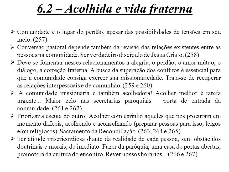  Comunidade é o lugar do perdão, apesar das possibilidades de tensões em seu meio. (257)  Conversão pastoral depende também da revisão das relações