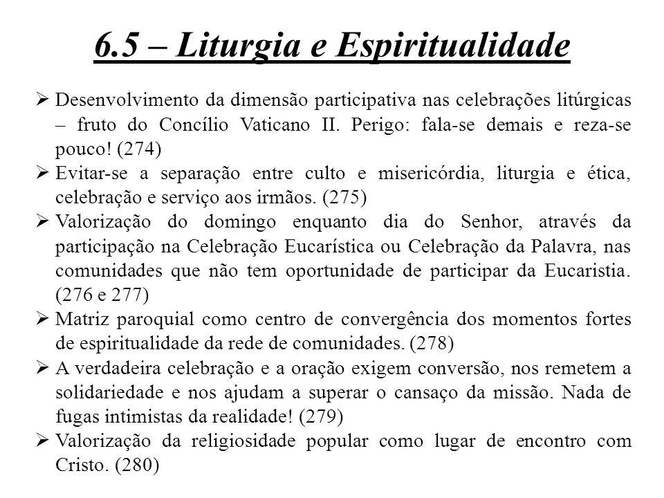  Desenvolvimento da dimensão participativa nas celebrações litúrgicas – fruto do Concílio Vaticano II. Perigo: fala-se demais e reza-se pouco! (274)