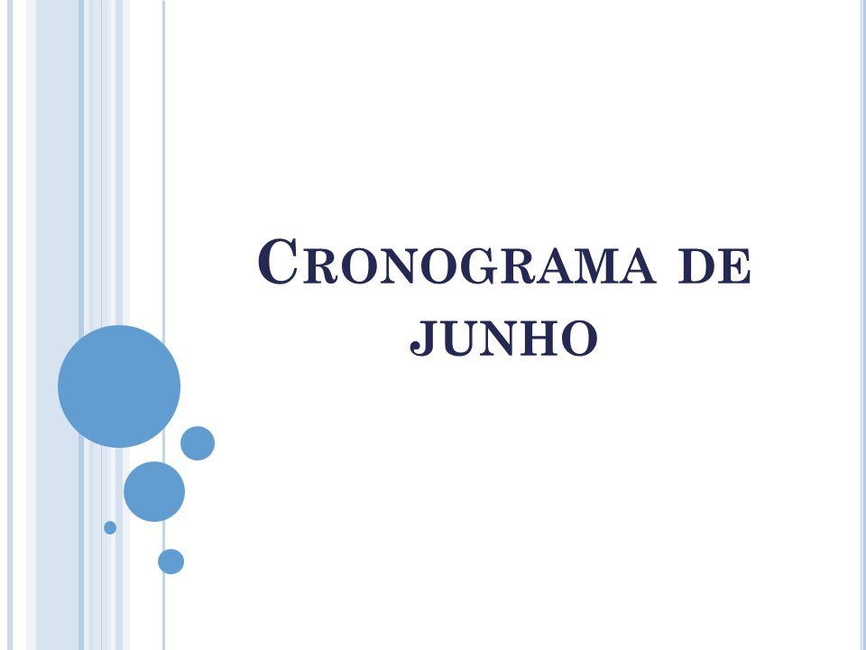 C RONOGRAMA DE JUNHO