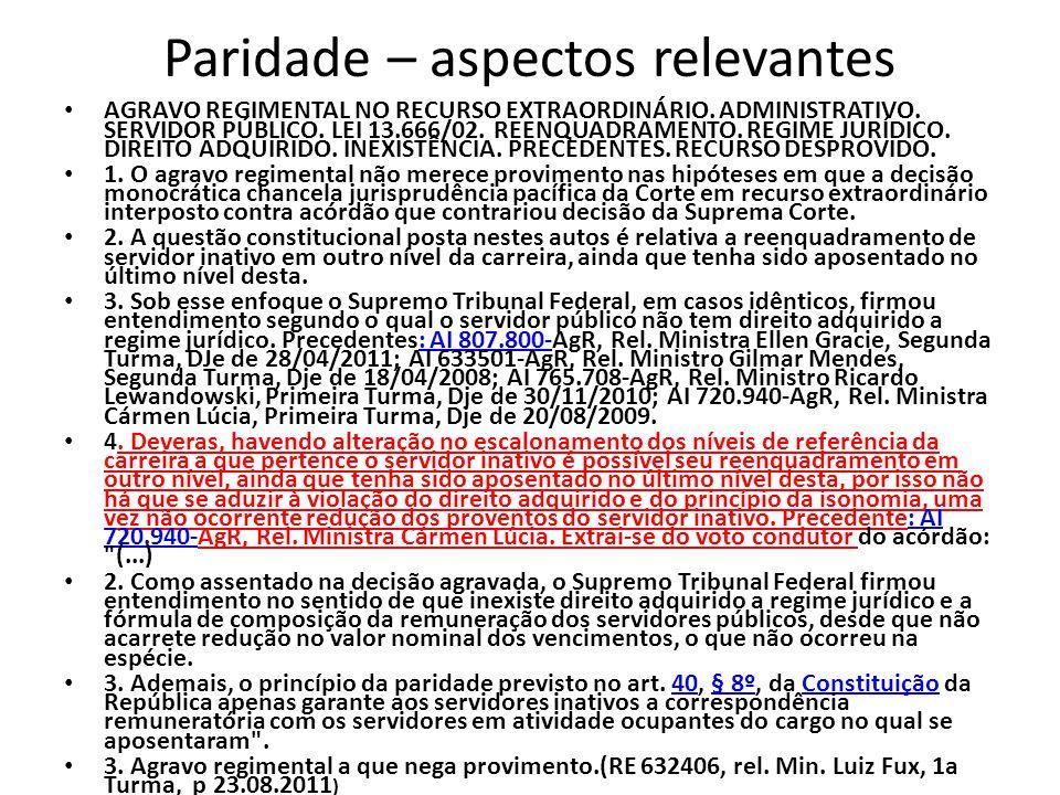Paridade – aspectos relevantes AGRAVO REGIMENTAL NO RECURSO EXTRAORDINÁRIO.