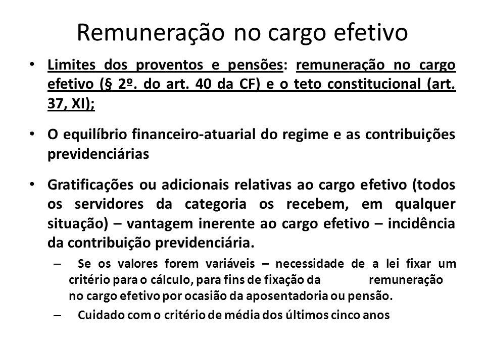 Remuneração no cargo efetivo Limites dos proventos e pensões: remuneração no cargo efetivo (§ 2º.