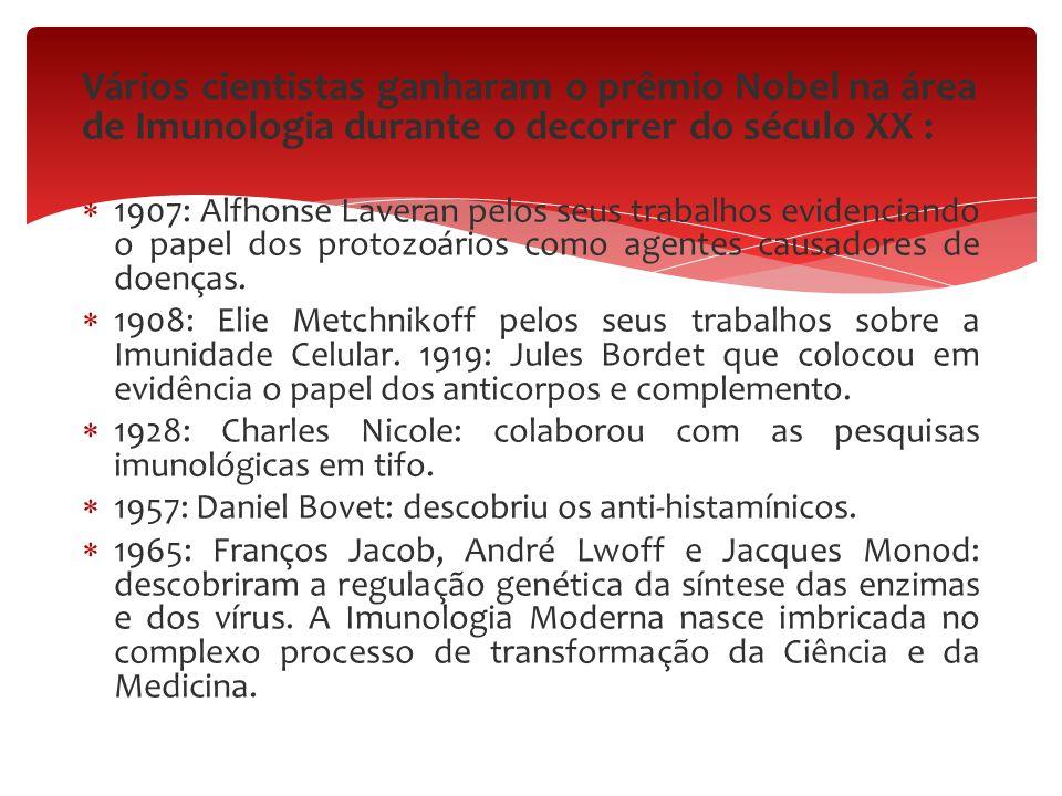 Vários cientistas ganharam o prêmio Nobel na área de Imunologia durante o decorrer do século XX :  1907: Alfhonse Laveran pelos seus trabalhos eviden