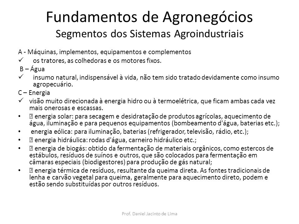 Fundamentos de Agronegócios Segmentos dos Sistemas Agroindustriais A - Máquinas, implementos, equipamentos e complementos os tratores, as colhedoras e