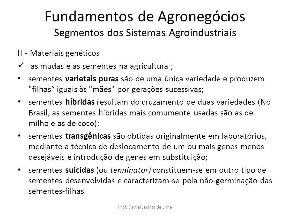 Fundamentos de Agronegócios Segmentos dos Sistemas Agroindustriais H - Materiais genéticos as mudas e as sementes na agricultura ; sementes varietais