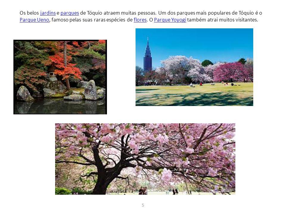 5 Os belos jardins e parques de Tóquio atraem muitas pessoas. Um dos parques mais populares de Tóquio é o jardinsparques Parque UenoParque Ueno, famos