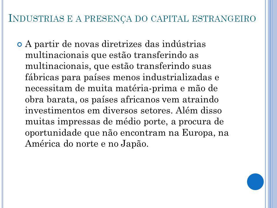 I NDUSTRIAS E A PRESENÇA DO CAPITAL ESTRANGEIRO A partir de novas diretrizes das indústrias multinacionais que estão transferindo as multinacionais, q