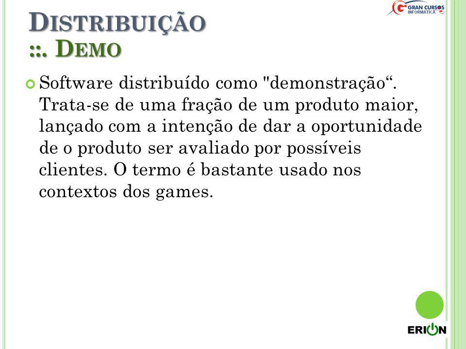 D ISTRIBUIÇÃO ::. D EMO Software distribuído como