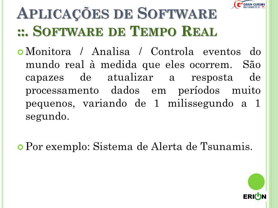 A PLICAÇÕES DE S OFTWARE Processamento de informação comercial é a maior área de aplicação de software.