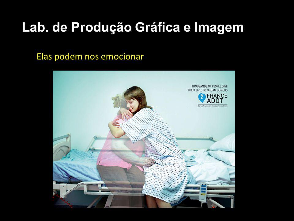 Elas podem nos emocionar Lab. de Produção Gráfica e Imagem