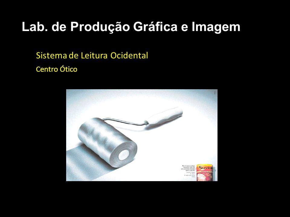 Sistema de Leitura Ocidental Centro Ótico Lab. de Produção Gráfica e Imagem