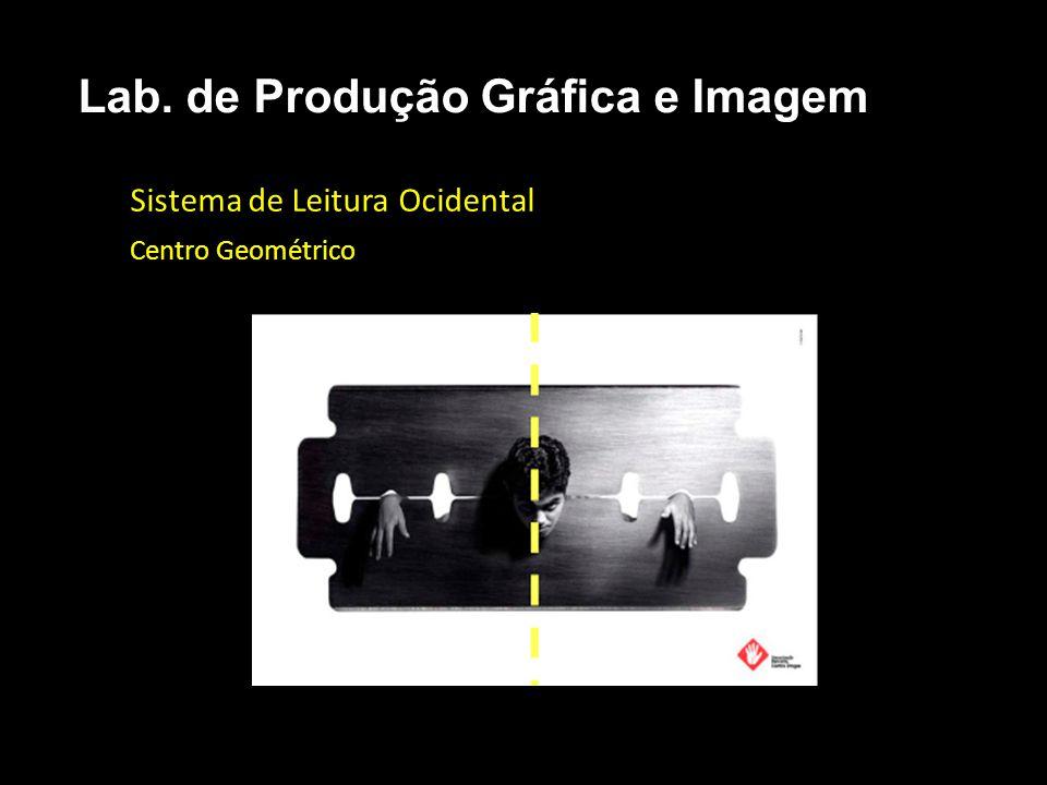 Sistema de Leitura Ocidental Centro Geométrico Lab. de Produção Gráfica e Imagem