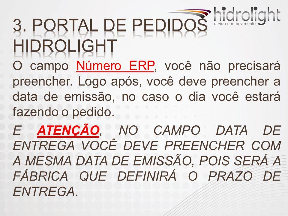 O campo Número ERP, você não precisará preencher. Logo após, você deve preencher a data de emissão, no caso o dia você estará fazendo o pedido. E ATEN