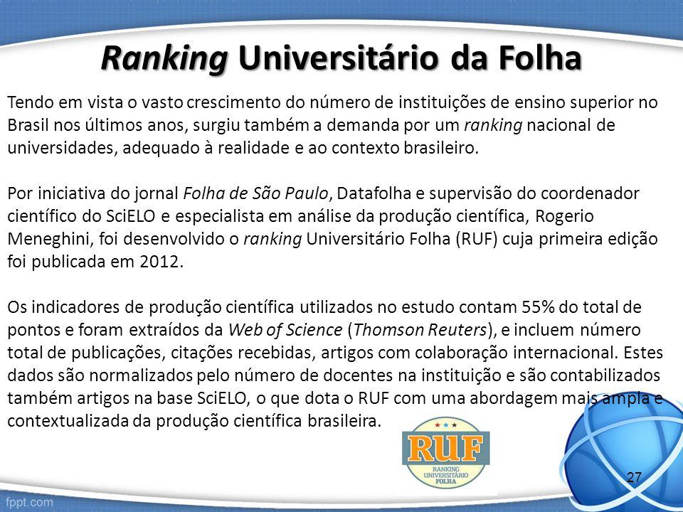 Ranking Universitário da Folha Tendo em vista o vasto crescimento do número de instituições de ensino superior no Brasil nos últimos anos, surgiu também a demanda por um ranking nacional de universidades, adequado à realidade e ao contexto brasileiro.