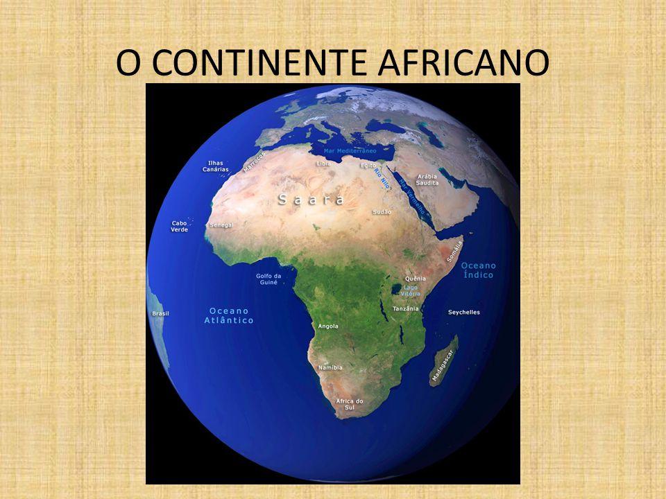 O CONTINENTE AFRICANO