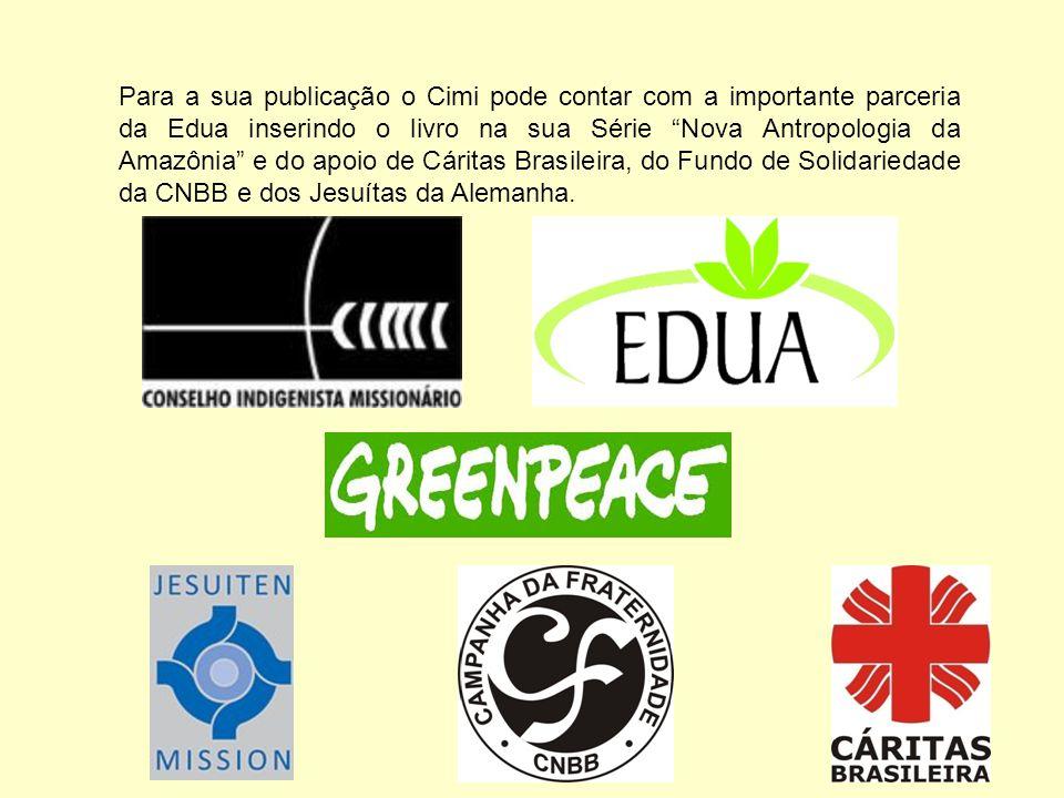 """Para a sua publicação o Cimi pode contar com a importante parceria da Edua inserindo o livro na sua Série """"Nova Antropologia da Amazônia"""" e do apoio d"""