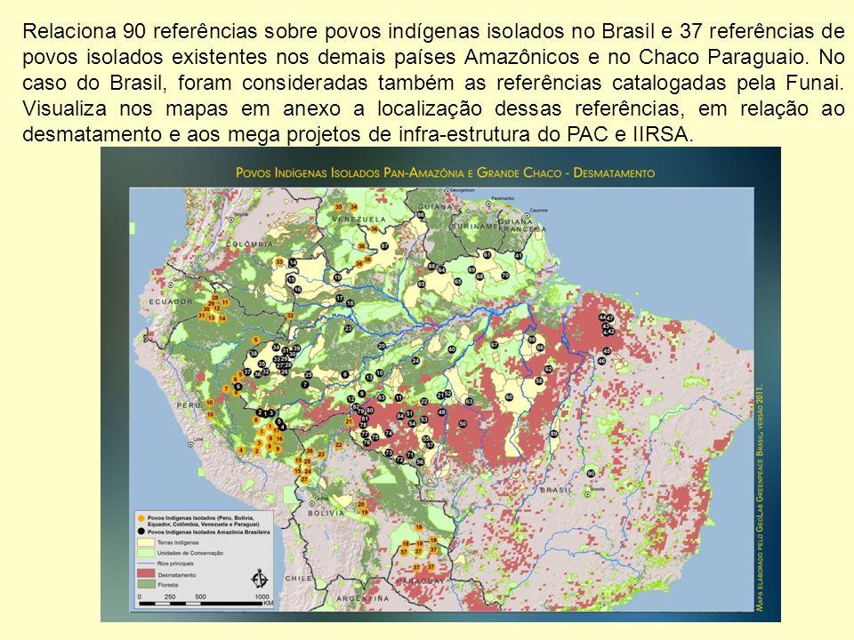 Relaciona 90 referências sobre povos indígenas isolados no Brasil e 37 referências de povos isolados existentes nos demais países Amazônicos e no Chac
