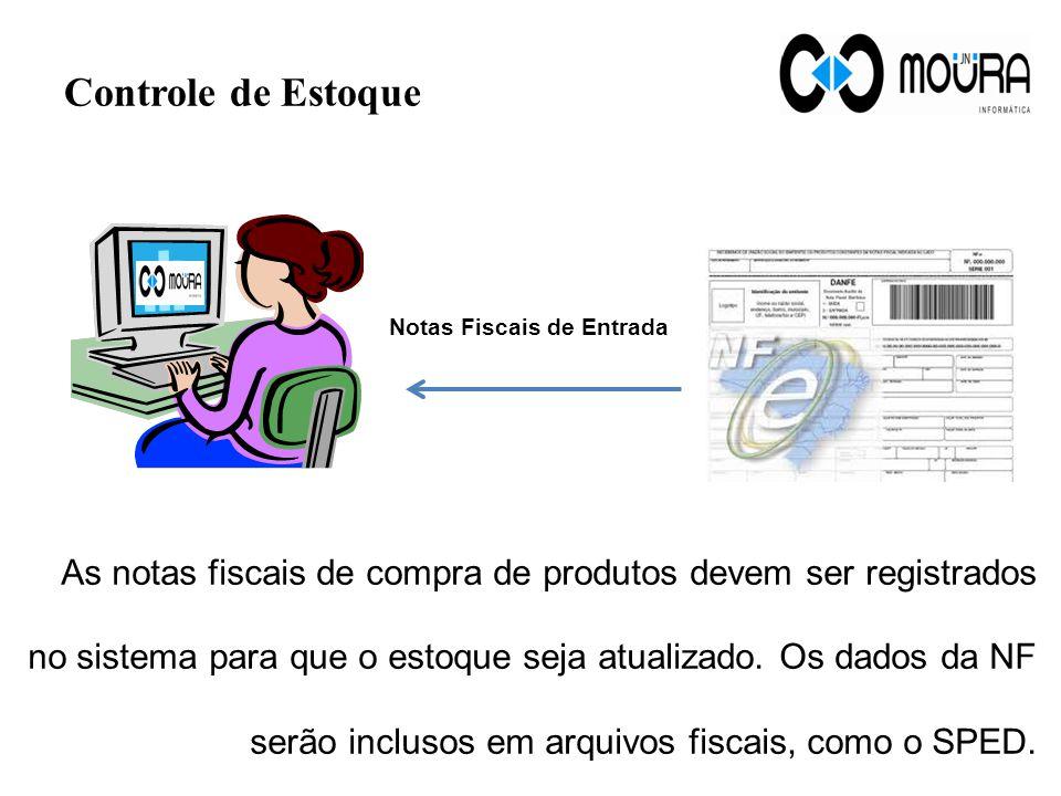 Controle de Estoque As notas fiscais de compra também podem ser registradas no sistema através da importação do arquivo XML.