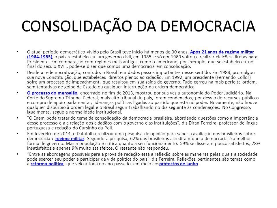 O atual período democrático vivido pelo Brasil teve início há menos de 30 anos. Após 21 anos de regime militar (1964-1985), o país reestabeleceu um go
